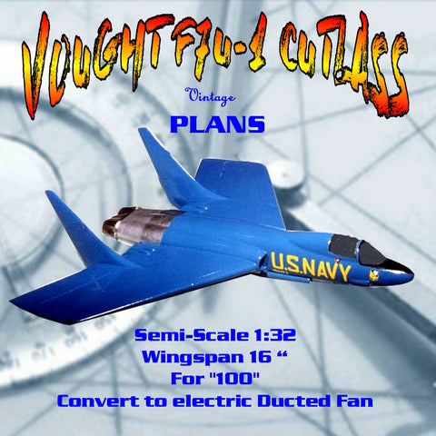 Full Size Printed Plan Semi- Scale 1:32 VOUGHT F7U-1 CUTLASS  Jetex 100  or Convert to Ducted Fan