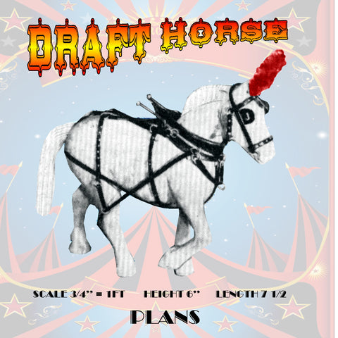 "Full Size Printed Plans DRAFT HORSE For Your Model Circus Scale  ¾"" = 1ft  Height 6""  Length 7 1/2"