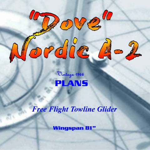"Full Size Printed Plan HIGH PERFORMANCE Nordic A-2 GLIDER Wingspan 81"" ""Dove """
