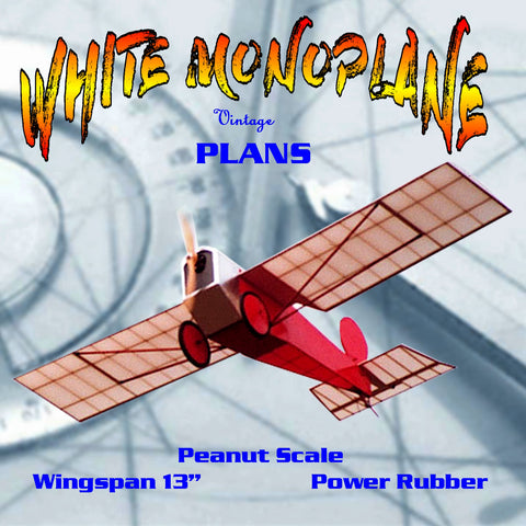 "Full size printed plans  Peanut Scale ""WHITE MONOPLANE"" model is very simple and does not require a lot of explanation"