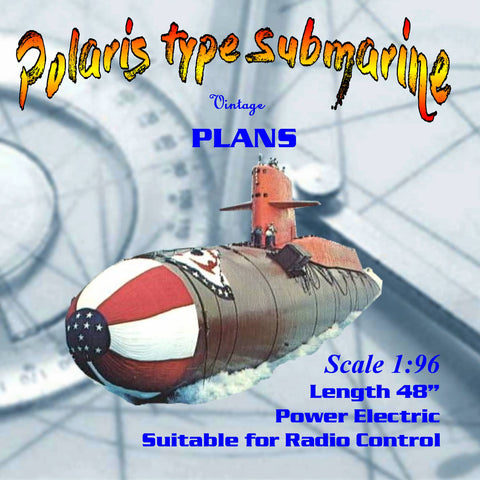 Full Size Printed Plan to build a 1:96 Scale Polaris type Submarine suitable for radio control