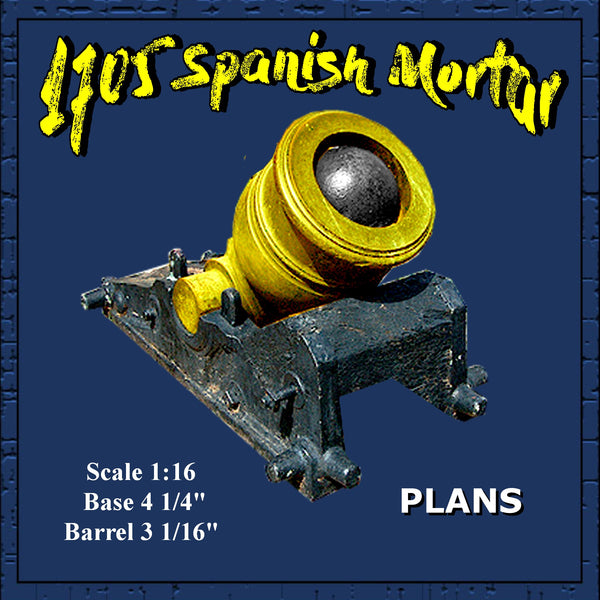 "Full size printed plan 1705 Spanish Mortar Scale 1:16   Base 4 1/4""  Barrel 3 1/16"