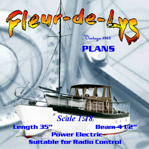 Full Size Printed Plans and Article Semi Scale 1:18  LO.A. 35 in Fleur-de-Lys class boat CYNETTE