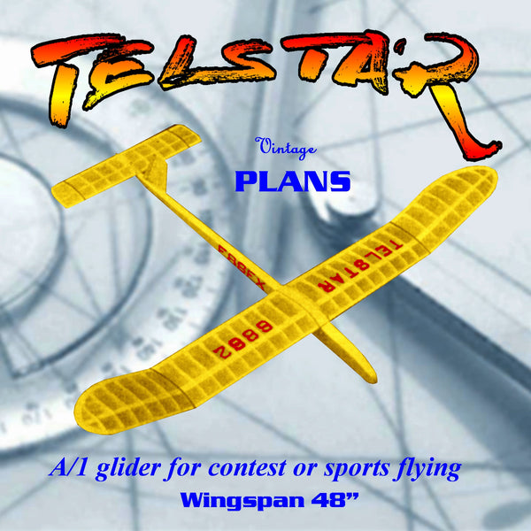 "Full Size Printed Plan Wingspan 48"" A-1 high performance GLIDER  ""TELSTAR  """