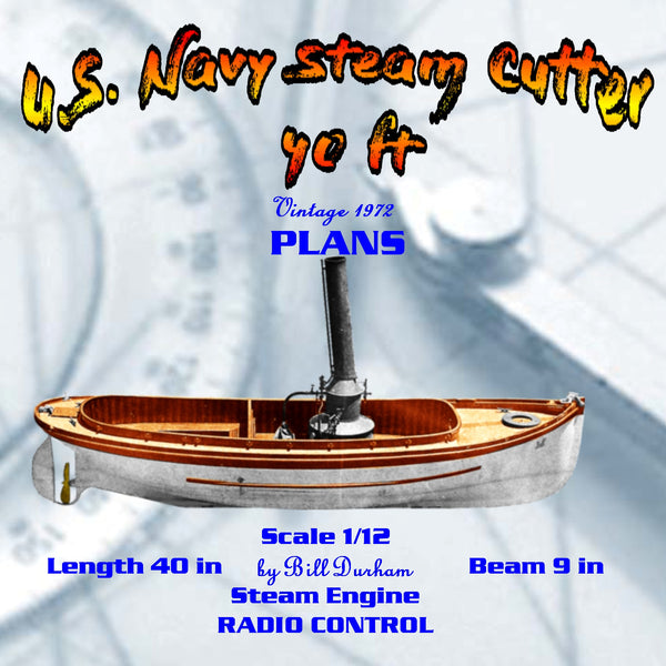 Full Size Printed  line drawings Plan 40 ft.& 30ft. U.S. Navy Steam Cutter Suitable for Radio control