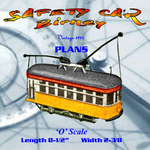 Full size printed plan O GAUGE TROLLEY SAFETY CAR Birney a 1940s Plan