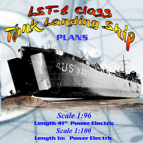 Full size Printed Plans LST-1 Class Tank Landing Ship Scale 1:96 Suitable for radio control