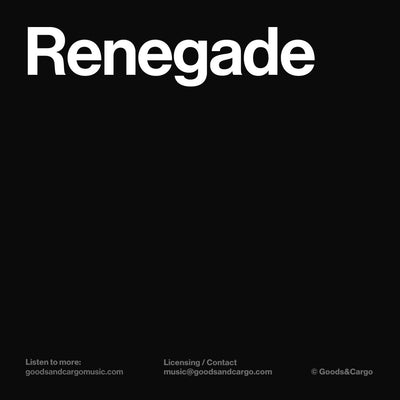 Renegade - Goods & Cargo Music