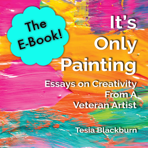 E-BOOK It's Only Painting: Essays on Creativity from a Veteran Artist