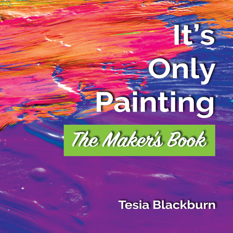 It's Only Painting - The Maker's Book