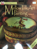 127(18) Mellow Folk Art Painting Volume 4 By Mary Jane Todd