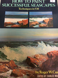 98(12) How to Paint Successful Seascapes in oils by Roger W. Curtis