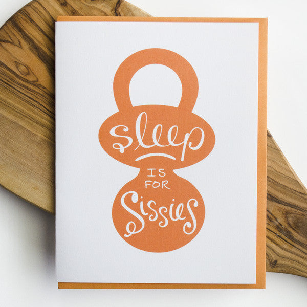 Sleep is for Sissies Card