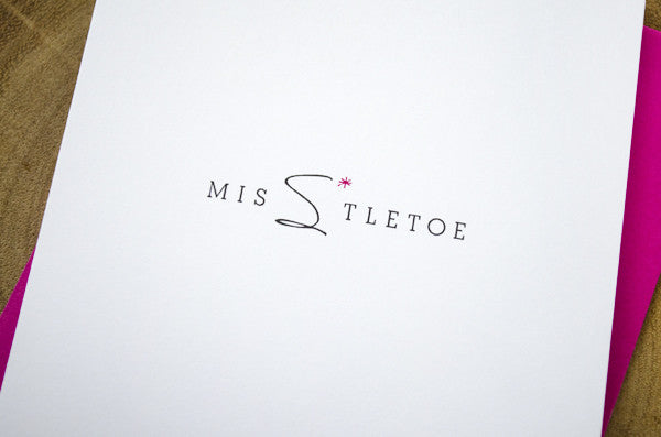 MisStletoe Holiday Greeting Card
