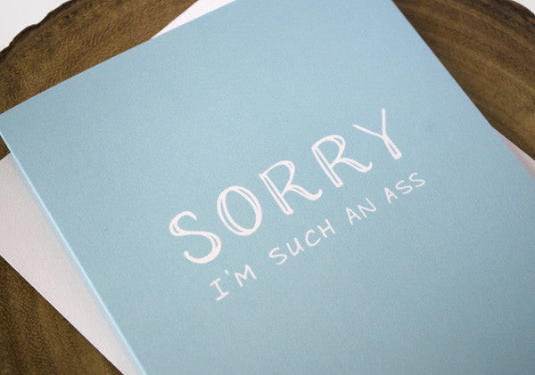 Sorry I'm Such an Ass Greeting Card