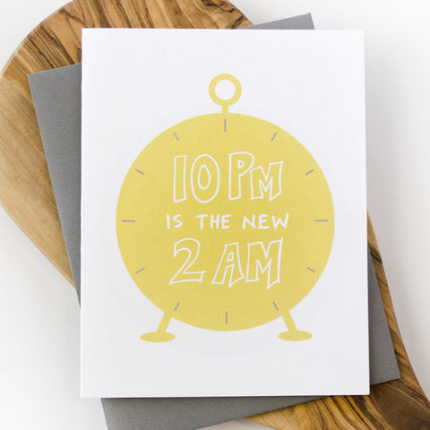 10PM is the new 2AM Greeting Card