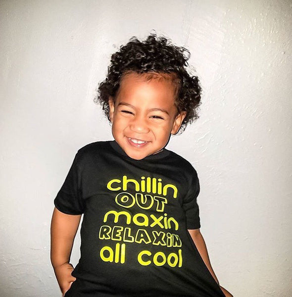 Chillin Out Maxin Relaxin All Cool Toddler Shirt