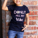 Donut kill my vibe shirt