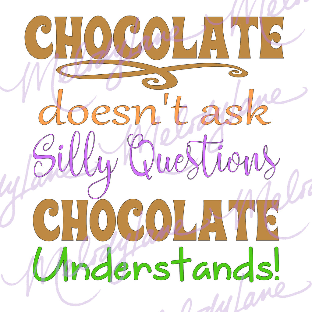 Chocolate Doesn't Ask