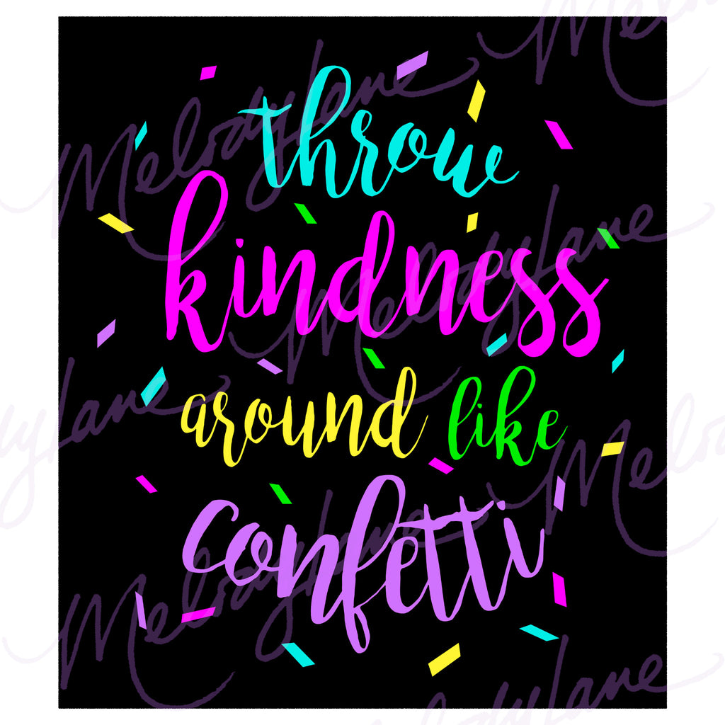 Throw Kindness Around Like Confetti svg set – MelodyLaneDesigns