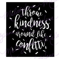Throw Kindness Around Like Confetti svg set