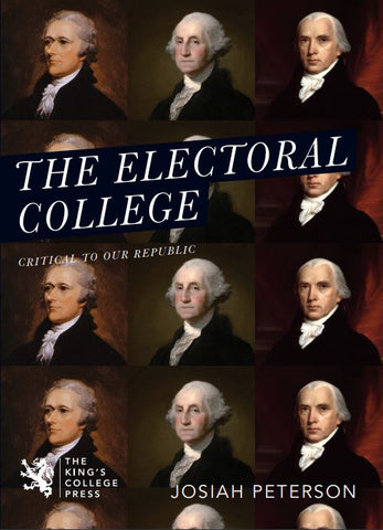 The Electoral College: Critical To Our Republic Book