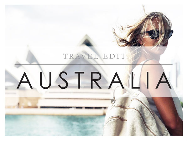 Travel Edit | Australia