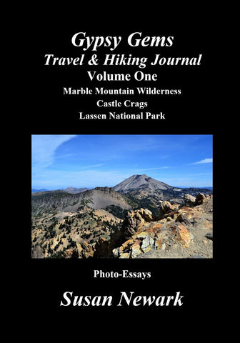 Paperback Gypsy Gems Travel & Hiking Journal Volume One: Marble Mountain Wilderness Castle Crags Lassen National Park Photo-Essays Print Edition