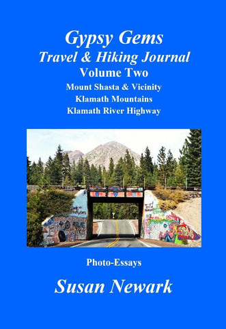 E-Book Gypsy Gems Travel & Hiking Journal Volume Two: Mount Shasta & Vicinity, Klamath Mountains, Klamath River Highway Photo-Essays