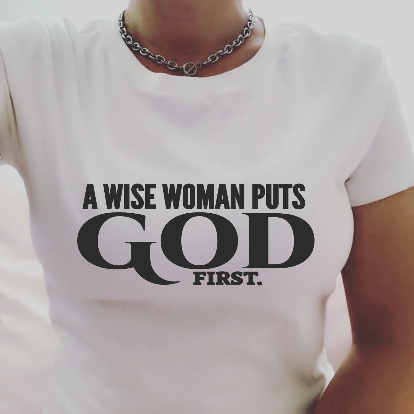 A Wise Woman Puts God First.