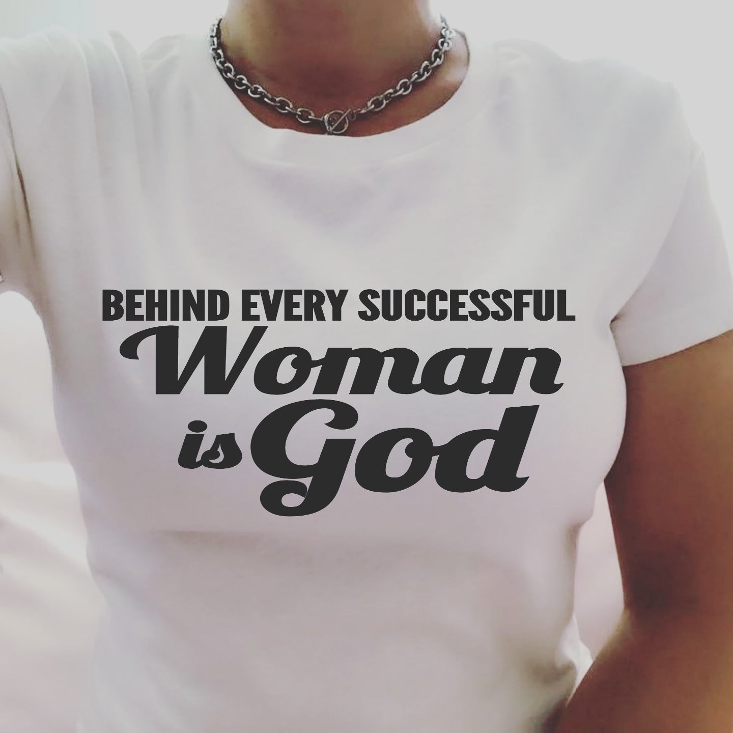 Behind Every Successful Women is God