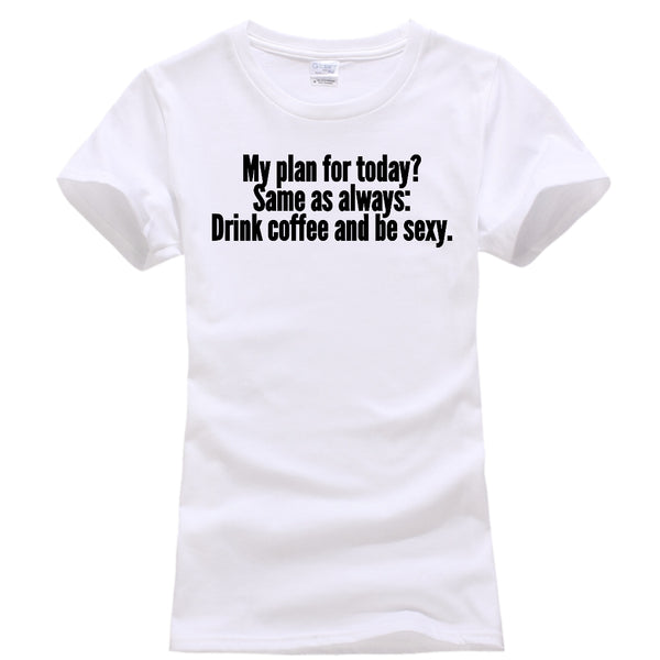 Drink Coffee and Be Sexy