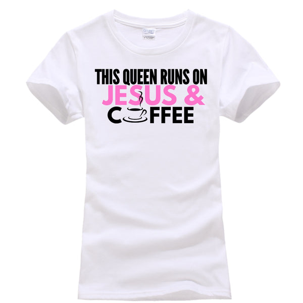 This Queen Runs On Jesus & Coffee
