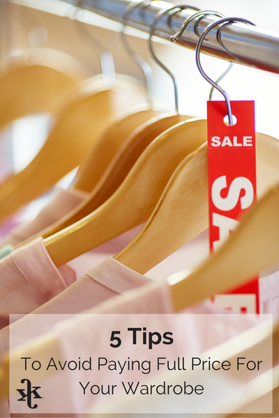 5 Tips to Avoid Paying Full Price For Your Wardrobe