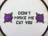Don't Make Me Cut You Cross Stitch Pattern Download Beginner