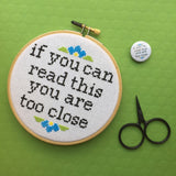 You Are Too Close Counted Cross Stitch DIY KIT