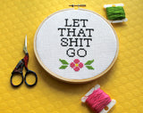Let That Sh*t Go Counted Cross Stitch DIY KIT Intermediate