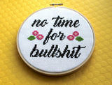 No Time For Bullsh*t Counted Cross Stitch Pattern DOWNLOAD Intermediate
