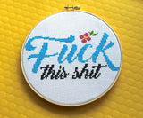 Fuck This Shit Counted Cross Stitch DIY KIT Intermediate