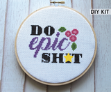 Do Epic Sh*t Counted Cross Stitch DIY KIT Intermediate