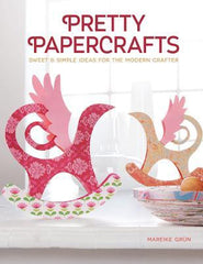 Pretty Papercrafts - Sweet & Simple Ideas for the Modern Crafter