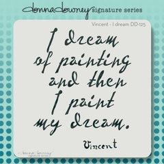 Donna Downey 8x8 Stencil Vincent I dream