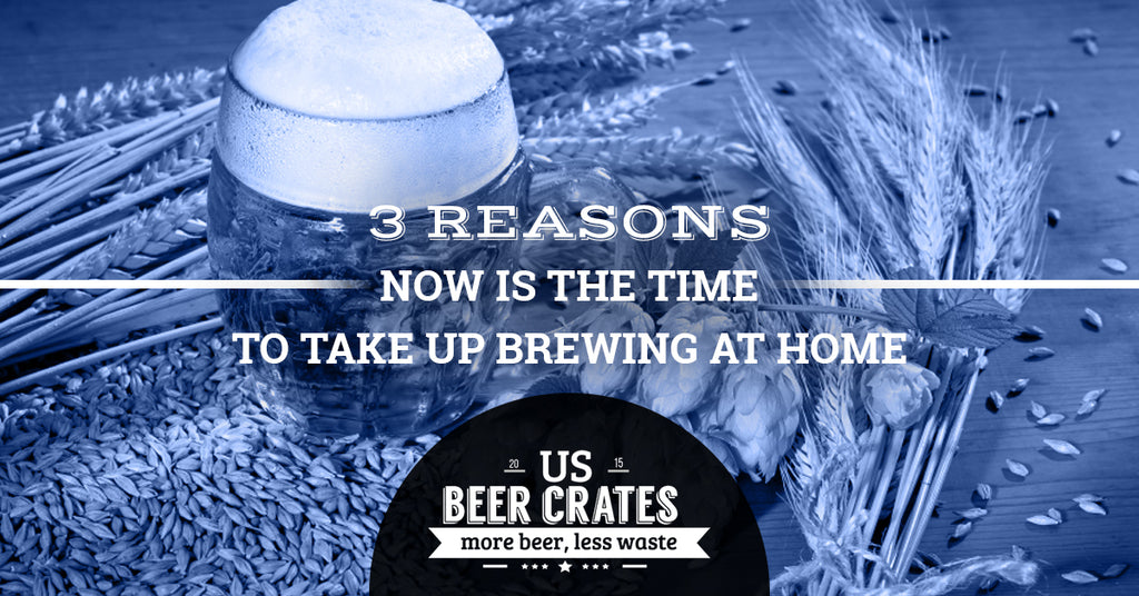 3 Reasons Now is the Time to Take Up Brewing at Home
