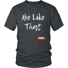 Unisex Crew Neck T-Shirt - Be Like That