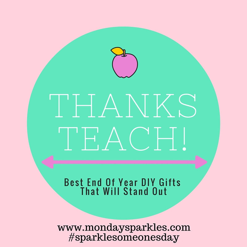 Best DIY End Of Year Teacher Gifts That Will Stand Out