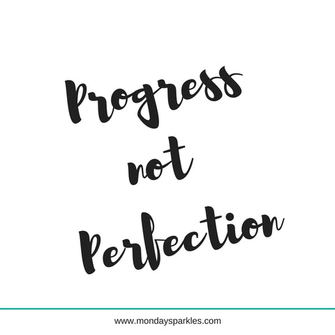 Progress Not Perfection | Monday Sparkles