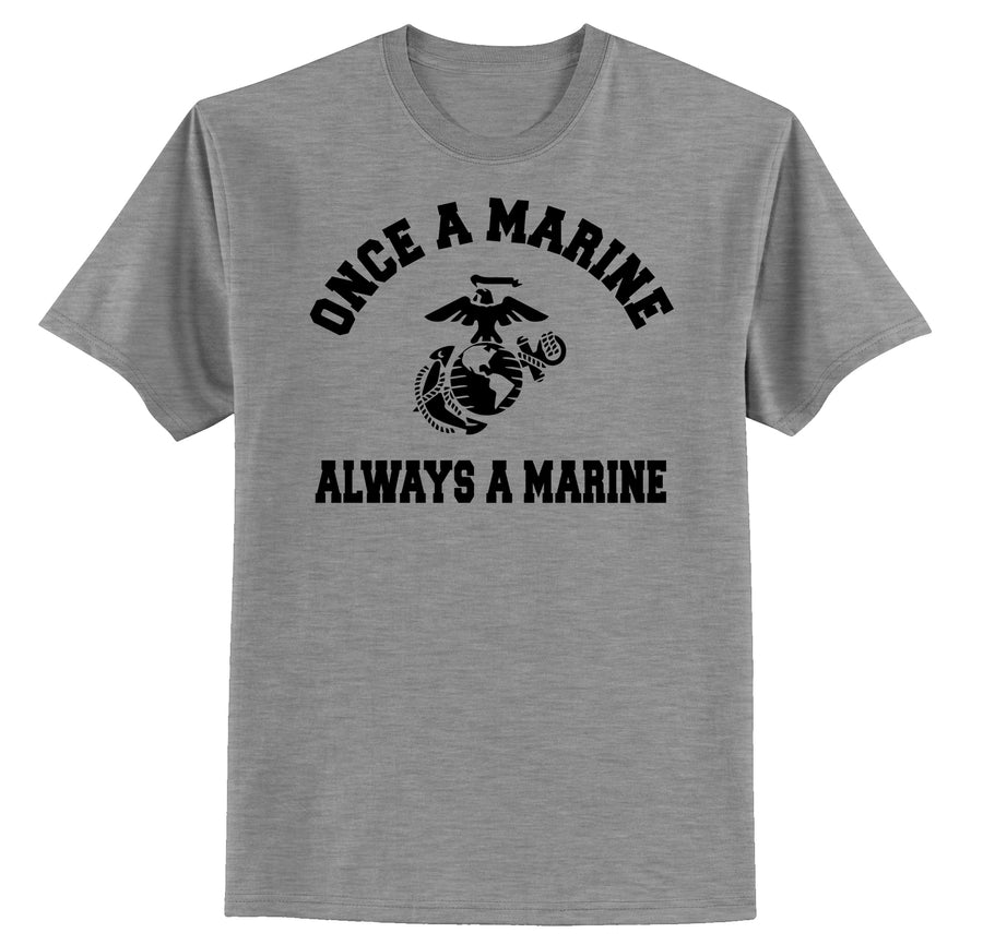 Once A Marine, Always A Marine T-shirt