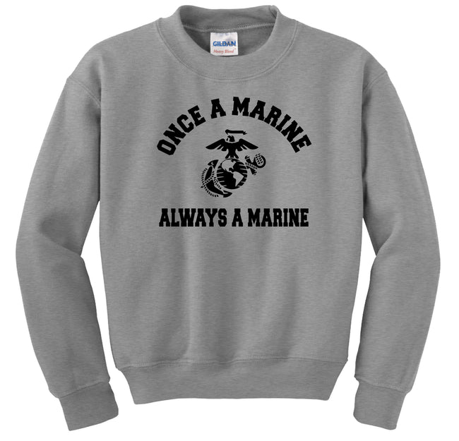 Once A Marine, Always A Marine Sweatshirt