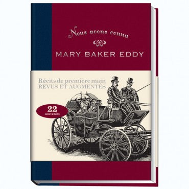 Biography: Nous avons connu Mary Baker Eddy, Édition Augmentée , Tome I (We Knew Mary Baker Eddy, Expanded Vol 1: French) G750B50523FR