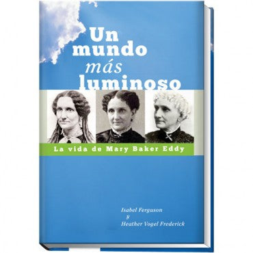 Biography: Un mundo más luminoso: La vida de Mary Baker Eddy (Spanish: A World More Bright) G750B52205SP
